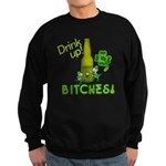 Drink Up Bitches! Sweatshirt (dark)