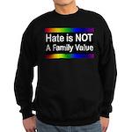 Hate is Not a Family Value Sweatshirt (dark)