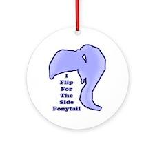 I Flip For The Side Ponytail - Ornament (Round)