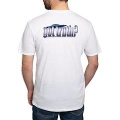 got truth? Shirt