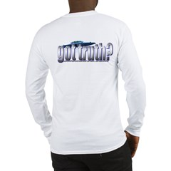 got truth? Long Sleeve T-Shirt