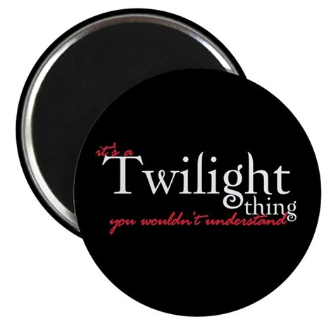 """Twilight Thing 2.25"""" Magnet (10 pack)"""