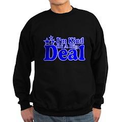 I'm Kind of a Big Deal Sweatshirt