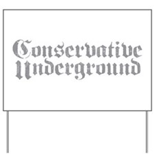 Conservative Underground Yard Sign