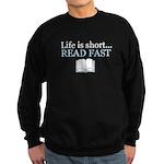 Life is Short.. Read Fast Sweatshirt (dark)