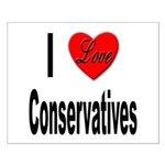 I Love Conservatives Small Poster