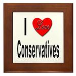I Love Conservatives Framed Tile