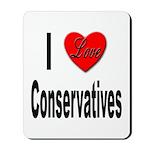 I Love Conservatives Mousepad
