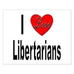 I Love Libertarians Small Poster