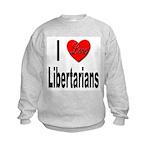 I Love Libertarians (Front) Kids Sweatshirt