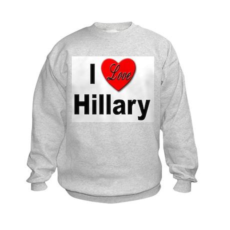 I Love Hillary Kids Sweatshirt