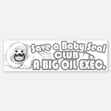 Club A Big Oil Exec. Bumper Bumper Bumper Sticker