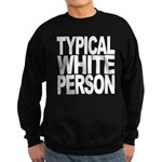 Typical White Person Sweatshirt (dark)