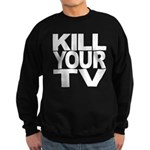 Kill Your TV Sweatshirt (dark)