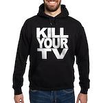 Kill Your TV Hoodie (dark)