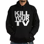 Kill Your TV Hoodie (dark)