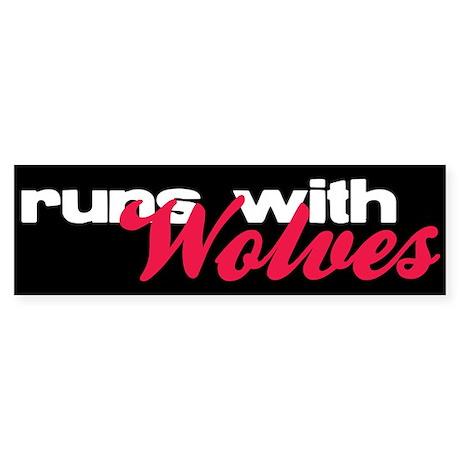 Runs With Wolves Bumper Sticker