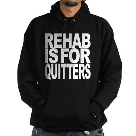 Rehab Is For Quitters Hoodie (dark)
