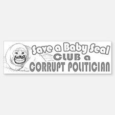 Club a Corrupt Politician Bumper Bumper Bumper Sticker