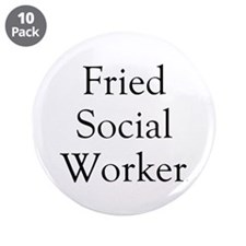 "Fried Social Worker 3.5"" Button (10 pack)"
