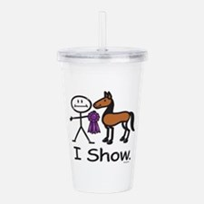 Horse Showing Stick Fi Acrylic Double-wall Tumbler