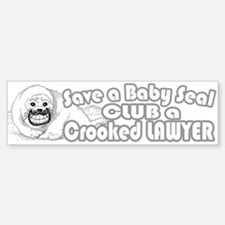 Club a Crooked Lawyer Bumper Bumper Bumper Sticker