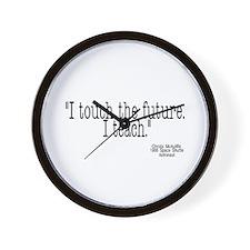 i touch the future i teach Wall Clock