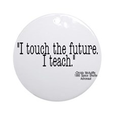 i touch the future i teach Ornament (Round)