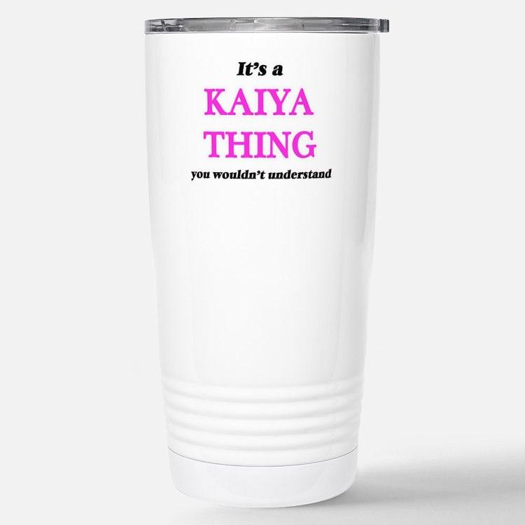It's a Kaiya thing, Stainless Steel Travel Mug