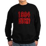 1984 Much? Sweatshirt (dark)