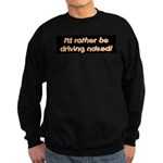 driving naked Sweatshirt (dark)