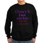 Don't hit kids. Sweatshirt (dark)