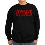 Zombies ate my homework Sweatshirt (dark)
