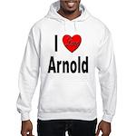 I Love Arnold (Front) Hooded Sweatshirt