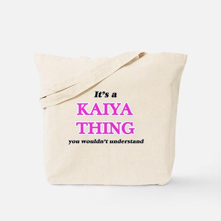 It's a Kaiya thing, you wouldn't Tote Bag