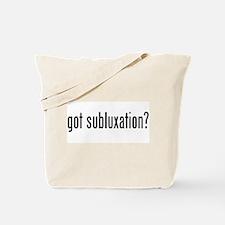 Got Subluxation? Tote Bag