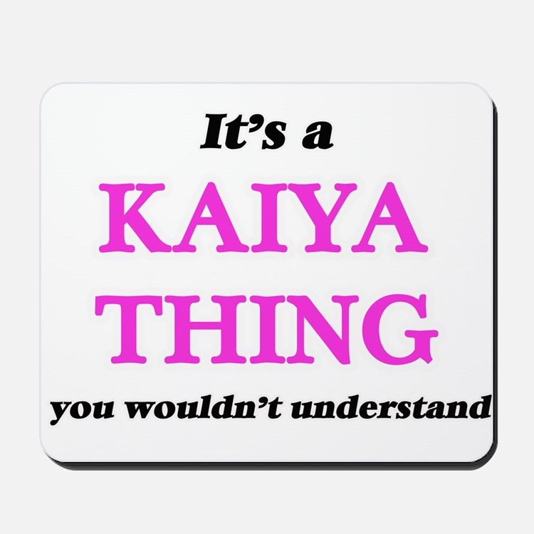 It's a Kaiya thing, you wouldn't Mousepad