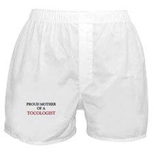 Proud Mother Of A TOCOLOGIST Boxer Shorts