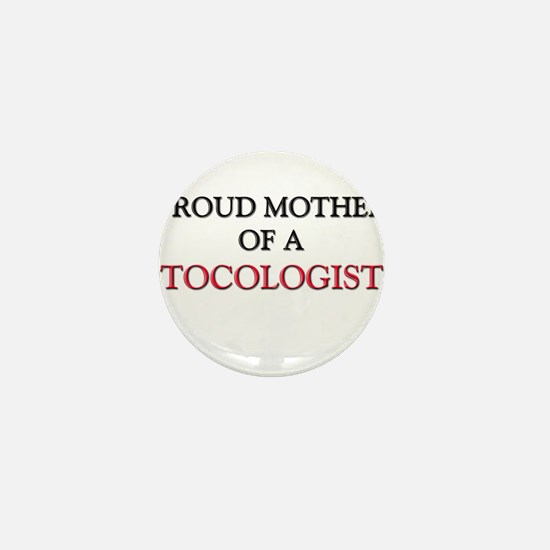 Proud Mother Of A TOCOLOGIST Mini Button