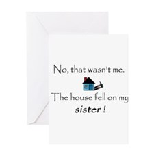 House fell on my Sister Greeting Card