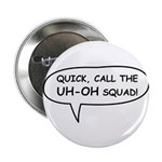 """uh-oh squad 2.25"""" Button"""