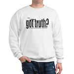 got truth? Sweatshirt