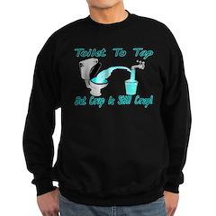 Toilet To Tap Sweatshirt
