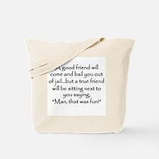 A Good Friend... Tote Bag