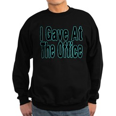 Gave At Office Sweatshirt
