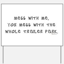 Mess w/ Me, Mess w/ Trailer P Yard Sign