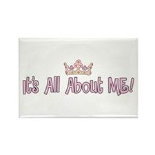 It's All About Me! Rectangle Magnet
