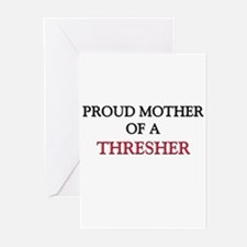 Proud Mother Of A THRESHER Greeting Cards (Pk of 1