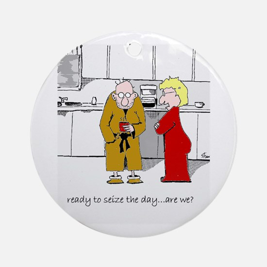 """""""SEIZING THE DAY"""" Ornament (Round)"""