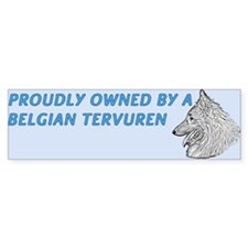 Proudly Owned Belgian Tervuren Bumper Sticker